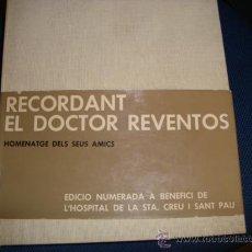 Libros de segunda mano: (448) RECORDANT EL DOCTOR REVENTOS (HOMENATGE DELS SEUS AMICS). Lote 33516922