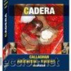 Libros de segunda mano: CADERA CALLAGHAN – ROSENBERG – RUBASH MARBAN GASTOS DE ENVIO GRATIS. Lote 33548782