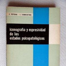 Libros de segunda mano: ICONOGRAFÍA Y EXPRESIVIDAD DE LOS ESTADO PATOLÓGICOS, POR A. PETIZIOL Y L. SAMMARTINO. Lote 33663506