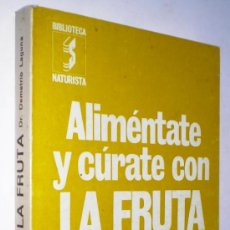 Libros de segunda mano: DR. DEMETRIO LAGUNA: ALIMÉNTATE Y CÚRATE CON LA FRUTA.. Lote 34000732