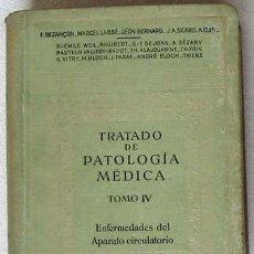 Libros de segunda mano: TRATADO PATOLOGÍA MÉDICA TOMO IV - APARATO CIRCULATORIO - VER ÍNDICE. Lote 34115050
