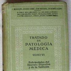 Libros de segunda mano: TRATADO PATOLOGÍA MÉDICA T. VI - DIGESTIVO Y NUTRICIÓN - VER ÍNDICE. Lote 34119616