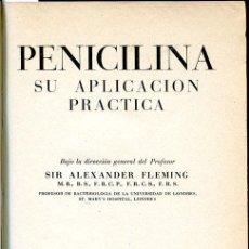 Libros de segunda mano: 1946: FLEMING: PENICILINA, SU APLICACIÓN PRÁCTICA. Lote 34268167