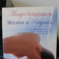 Libros de segunda mano: MASAJES TERAPEUTICOS Y METODOS DE RELAJACION. Lote 34679020