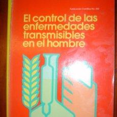 Libros de segunda mano: EL CONTROL DE LAS ENFERMEDADES TRANSMISIBLES EN EL HOMBRE. ORG PANAMERICANA DE LA SALUD 1983. Lote 34721651