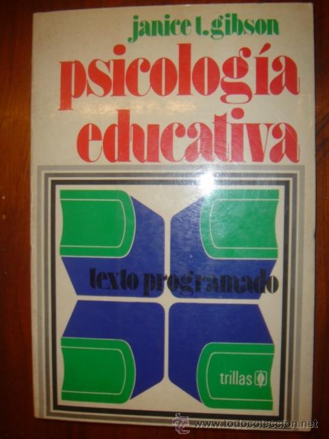 PSICOLOGIA EDUCATIVA. JANICE T. GIBSON. EDITORIAL TRILLAS 1976 (Libros de Segunda Mano - Ciencias, Manuales y Oficios - Medicina, Farmacia y Salud)