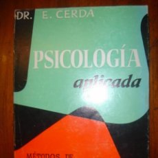 Libros de segunda mano: PSICOLOGIA APLICADA DR. E. CERDA. Lote 34739724