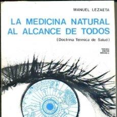 Libros de segunda mano: LEZAETA : LA MEDICINA NATURAL AL ALCANCE DE TODOS - CEDEL, 1980. Lote 35257318