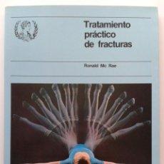 Libros de segunda mano: TRATAMIENTO PRACTICO DE FRACTURAS - TOMO 1 - RONALD MAC RAE - MEDICINA. Lote 35431013