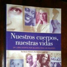 Libros de segunda mano: NUESTROS CUERPOS, NUESTRAS VIDAS POR THE BOSTON WOMEN'S HEALTH DE ED. PLAZA JANÉS EN BARCELONA 2000. Lote 35522758