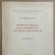 Libros de segunda mano: POTENCIALITZACIÓ DELS ANTIBIÒTICS PER MITJÀ DELS RAIGS X. 1953. JOSEP RAMON GUIX I MELCIOR.. Lote 35573765