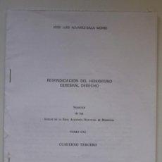 Libros de segunda mano: REIVINDICACIÓN DEL HEMISFERIO CEREBRAL DERECHO, POR JOSÉ LUIS ÁLVAREZ-SALA MORIS. SEPARATA. . Lote 35849392
