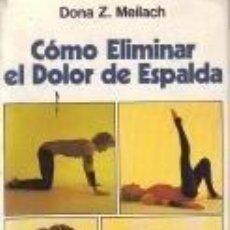Libros de segunda mano: COMO ELIMINAR EL DOLOR DE ESPALDA - EDAF / MEILACH - PROGRAMA DE 15 EJERCICIOS DIARIOS - NUEVO !!!. Lote 36244354