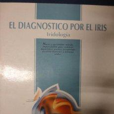 Libros de segunda mano: EL DIAGNOSTICO POR EL IRIS, IRIDOLOGÍA - MEDICINA NATURAL. Lote 36380821