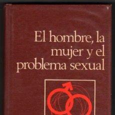 Libros de segunda mano: EL HOMBRE, LA MUJER Y EL PROBLEMA SEXUAL - DR.J.ALGORA GORBEA *. Lote 36452801