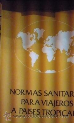 NORMAS SANITARIAS PARA VIAJEROS A PAISES TROPICALES (BARCELONA, 1988) (Libros de Segunda Mano - Ciencias, Manuales y Oficios - Medicina, Farmacia y Salud)