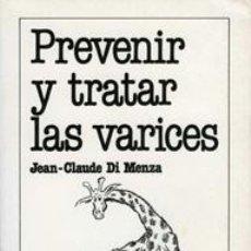 Libros de segunda mano: PREVENIR Y TRATAR LAS VARICES. DI MENZA, JEAN-CLAUDE. Lote 36680684