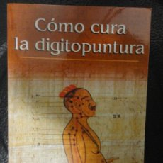 Libros de segunda mano: COMO CURA LA DIGITOPUNTURA - RBA (NUEVO). Lote 36874142
