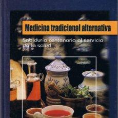 Libros de segunda mano: MEDICINA TRADICIONAL ALTERNATIVA - 2005 - EDITA CULTURAL . Lote 37214374