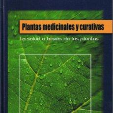 Libros de segunda mano: PLANTAS MEDICINALES Y CURATIVAS - 2005 - EDITA CULTURAL . Lote 37214399