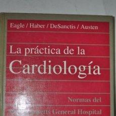 Libros de segunda mano: LA PRÁCTICA DE LA CARDIOLOGÍA. 1. NORMAS DEL MASSACHUSETTS GENERAL HOSPITAL. RM62066. Lote 37314359