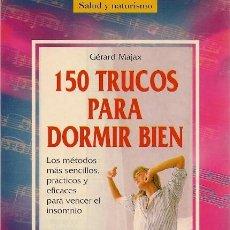 Libros de segunda mano: INSOMNIO 150 TRUCOS PARA DORMIR BIEN - GÉRARD MAJAX ------ (REF M1 E1). Lote 37482465