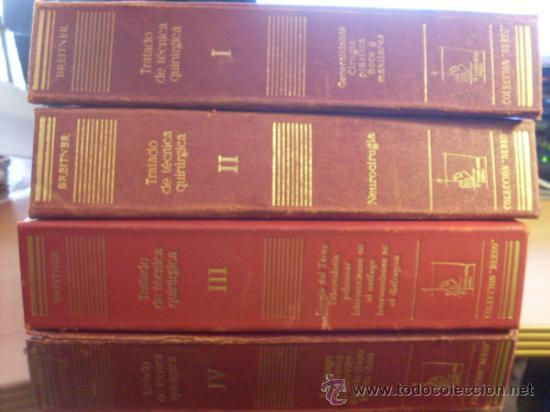 TRATADO DE TECNICA QUIRURGICA. COMPLETA EN 4 TOMOS CON SUS 160 FASCICULOS (LBB2) (Libros de Segunda Mano - Ciencias, Manuales y Oficios - Medicina, Farmacia y Salud)