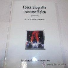 Libros de segunda mano: ECOCARDIOGRAFÍA TRANSESOFÁGICA. VOLUMEN II. M. A GARCÍA FERNÁNDEZ RM62064. Lote 37599469
