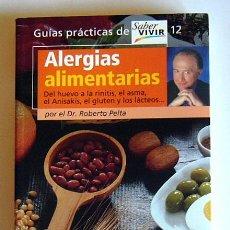 Libros de segunda mano: ALERGIAS ALIMENTARIAS - DR. ROBERTO PELTA FERNANDEZ . Lote 37913906