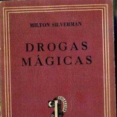 Libros de segunda mano: SILVERMAN : DROGAS MÁGICAS (SUDAMERICANA, 1943). Lote 53133448