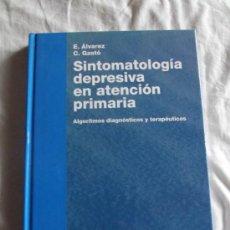 Libros de segunda mano: SINTOMATOLOGIA DEPRESIVA EN ATENCION PRIMARIA, ALGORITMOS DIAGOSTICOS Y TERAPEUTICOS - E. ALVAREZ.. Lote 38183125