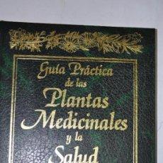 Libros de segunda mano: GUÍA PRÁCTICA DE LAS PLANTAS MEDICINALES Y LA SALUD. TOMO II. RM62818. Lote 38435260