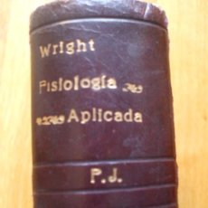 Libros de segunda mano: FISIOLOGIA APLICADA, SAMSON WRIGHT, 4 EDICION 1944. Lote 38683533