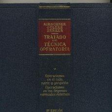 Libros de segunda mano: TRATADO DE TÉCNICA OPERATORIA GENERAL Y ESPECIAL. TOMO QUINTO. OPERACIONES EN EL OÍDO, NARIZ Y GARGA. Lote 38680564
