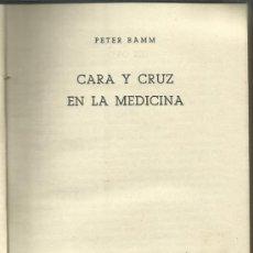 Libros de segunda mano: CARA Y CRUZ EN LA MEDICINA. PETER BAMM. EDICIONES NUEVA ÉPOCA. MADRID. 1951. Lote 38717804