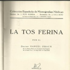 Libros de segunda mano: LA TOS FERINA. DR. MANUEL OBACH. DIRE. COLECCIÓN: J. PUIG SUREDA. BARCELONA 1944. . Lote 38717987