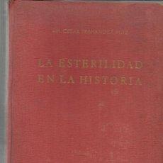 Libros de segunda mano: LA ESTERILIDAD EN LA HISTORIA. CÉSAR FERNÁNDEZ RUIZ. EDITORIAL ROCAS. BARCELONA. 1965. Lote 38795168