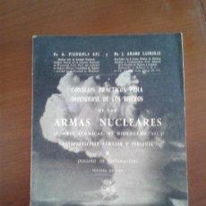 Libros de segunda mano: CONSEJOS PRÁCTICOS PARA DEFENDERSE DE LOS EFECTOS DE LAS ARMAS NUCLEARES (BOMBAS ATÓMICAS) 1962. Lote 38904833