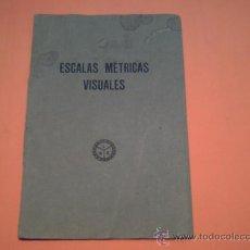 Libros de segunda mano: ESCALAS MÉTRICAS VISUALES- LABORATORIOS DEL NORTE DE ESPAÑA - ESPECIALIDADES CUSI - 2ª EDICIÓN 1943.. Lote 39035402