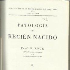 Libros de segunda mano: PATOLOGÍA DEL RECIÉN NACIDO II. G. ARCE. EDITORIAL ALDUS. SANTANDER. 1948. Lote 39044596