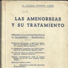 Libros de segunda mano: LAS AMENORREAS Y SU TRATAMIENTO. ANTONIO FERREIRA GÓMEZ. EDICIONES B Y P. BARCELONA. 1951. Lote 39051898