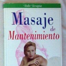 Libros de segunda mano: MASAJE DE MANTENIMIENTO - ANA FALK - LIBSA 2000 - 159 PÁGINAS - VER ÍNDICE. Lote 39191590