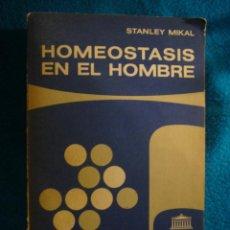 Libros de segunda mano: STANLEY MIKAL: - LA HOMEOSTASIS EN EL HOMBRE - (BUENOS AIRES, 1978) (MEDICINA). Lote 202619420