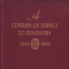 Libros de segunda mano: A CENTURY OF SERVICE TO DENTISTRY. 1844-1944. THE S.S. WHITE DENTAL MFG. CO.. Lote 39406282