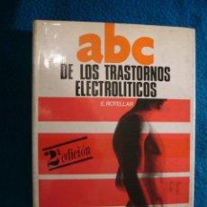 Libros de segunda mano: E. ROTELLAR: - ABC DE LOS TRASTORNOS ELECTROLITICOS - (BARCELONA, 1974) (MEDICINA). Lote 39433766