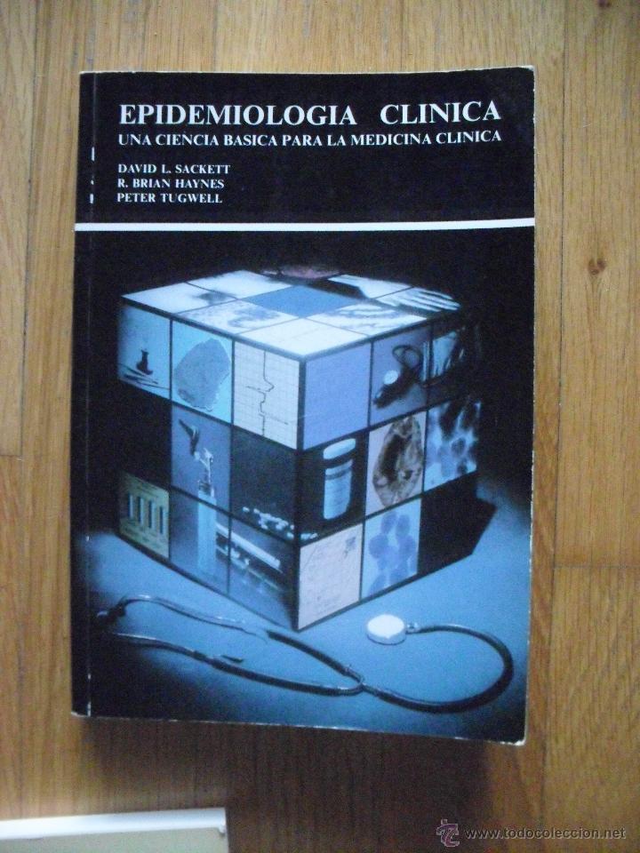 EPIDEMIOLOGIA CLINICA, UNA CIENCIA BASICA PARA LA MEDICINA CLINICA, DAVID L, SACKET (Libros de Segunda Mano - Ciencias, Manuales y Oficios - Medicina, Farmacia y Salud)