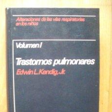Libros de segunda mano: ALTERACIONES DE LAS VIAS RESPIRATORIAS EN LOS NIÑOS, VOL 1, TRASTORNOS PULMONARES, EDWIN L. KENDING. Lote 39440769