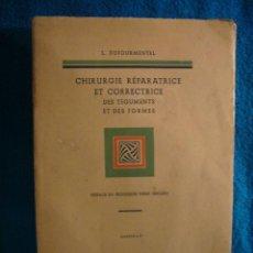 Libros de segunda mano: L. DUFOURMENTEL: - CHIRURGIE REPARATRICE ET CORRECTRICE - (PARIS, 1939) (MEDICINA) (PRIMERA EDICION). Lote 39442584