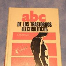 Livros em segunda mão: ABC DE LOS TRANSTORNOS ELECTROLITICOS E. ROTELLAR 4ª EDICION 1984 MEDICA Y TECNICA SA. 251 PAGINAS. Lote 39529816