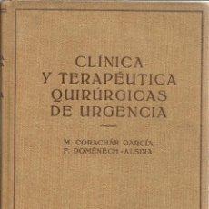 Libros de segunda mano: CLÍNICA Y TERAPÉUTICAS QUIRÚRGICAS DE URGENCIA. M. CORACHÁN GARCÍA. F. DOMÉNECH-ALSINA.LABOR. 1937. Lote 39519510